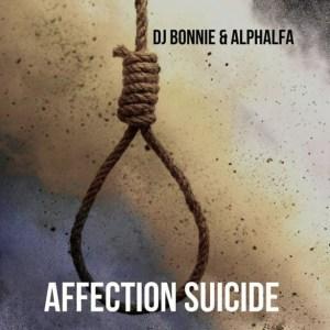 DJ Bonnie - Affection Suicide  Ft. Alphalfa (Original Mix)